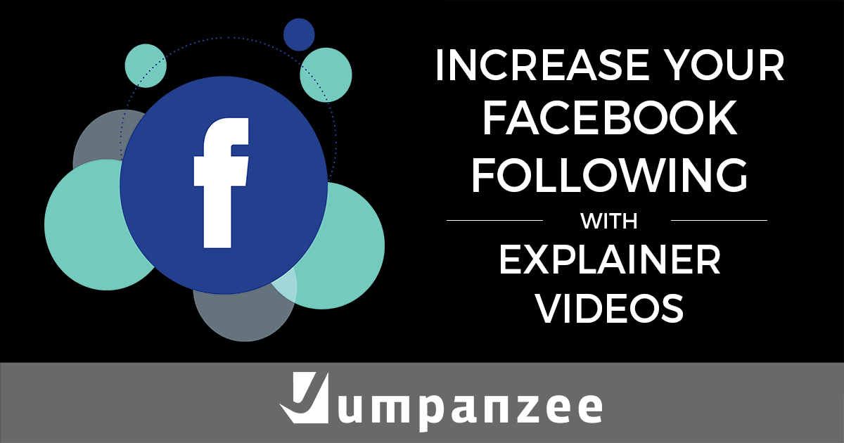 Increase Your Facebook Following with Explainer Videos
