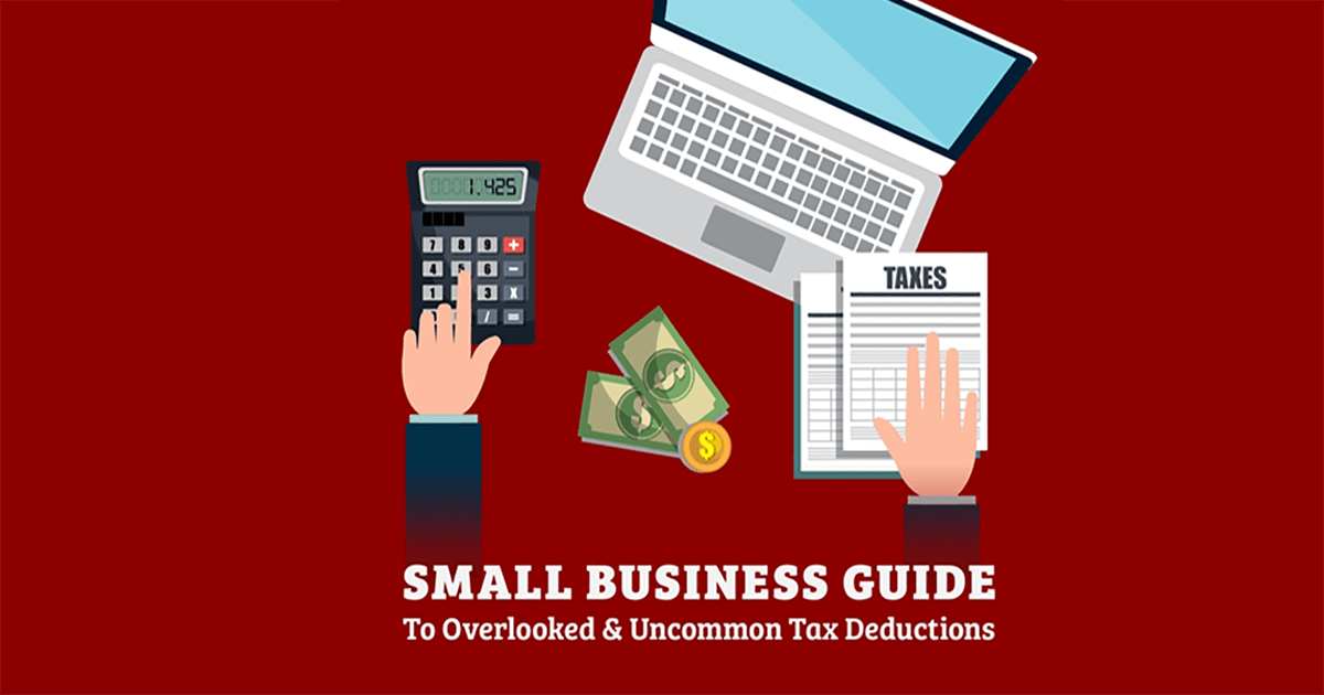 Small Business Guide to Overlooked & Uncommon Tax Deductions