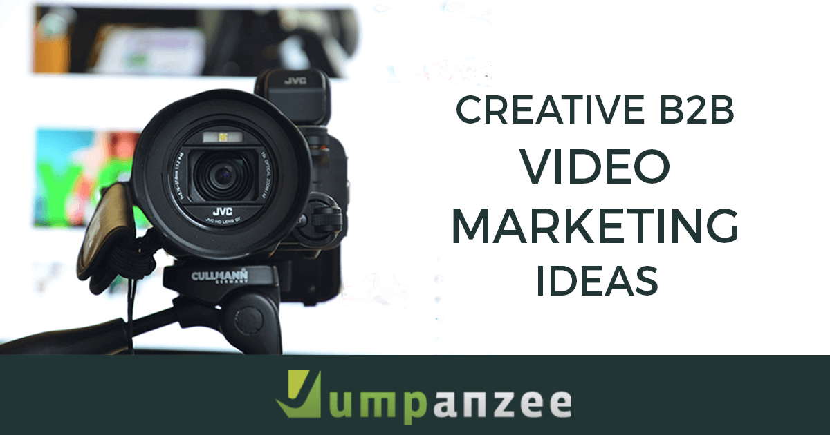 Creative B2B Video Marketing Ideas