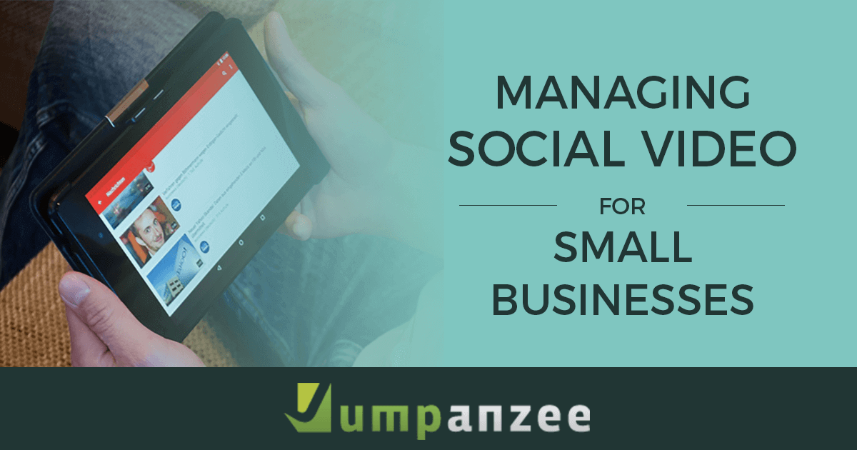 Managing Social Video for Small Businesses