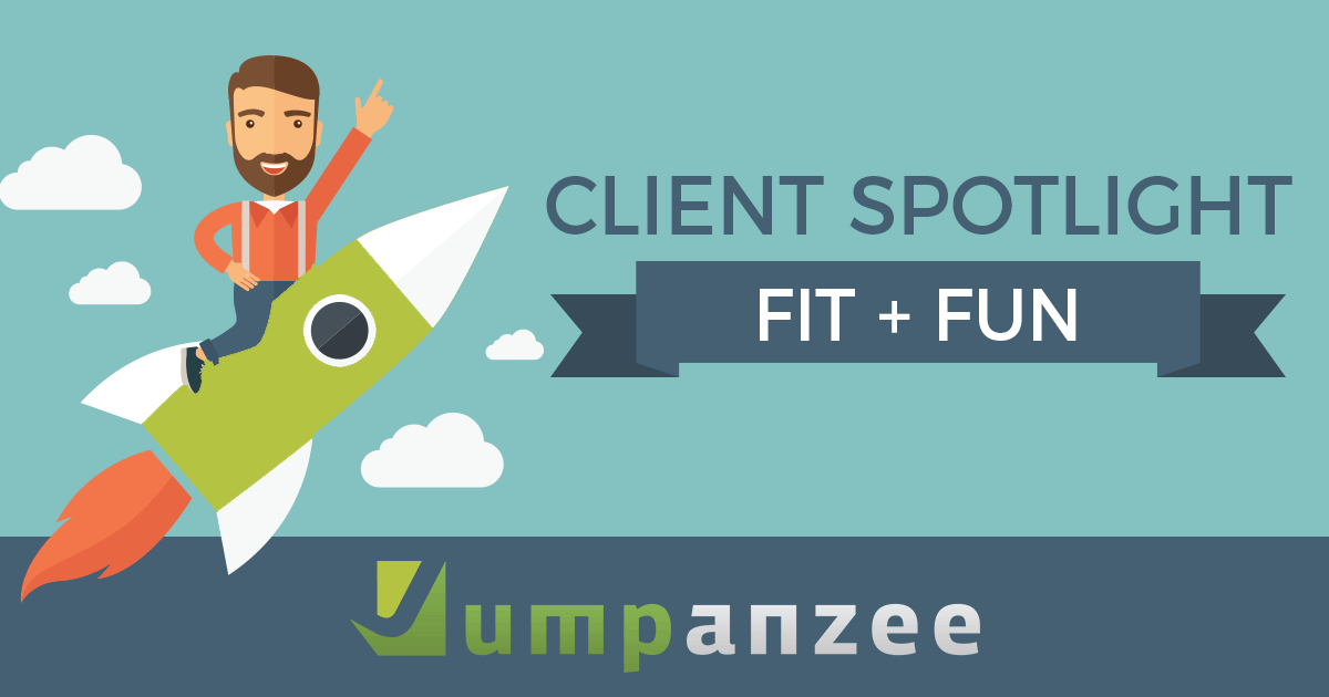Fit + Fun Client Spotlight