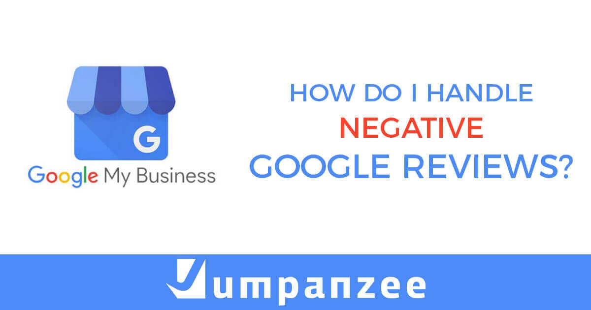 How Do I Handle Negative Google Reviews?